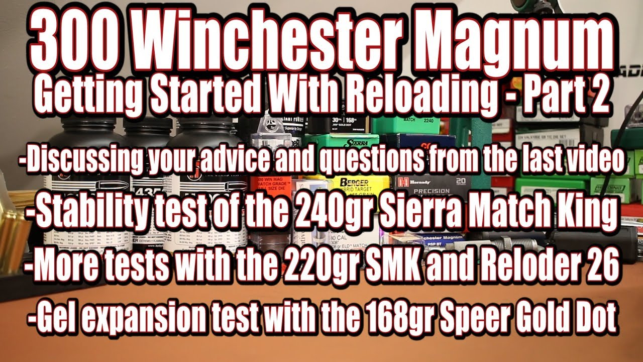 300 Win Mag - Getting Started Part 2