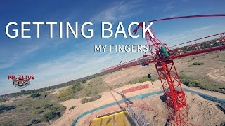 Getting Back my Fingers! - Mr.Zitus FPV