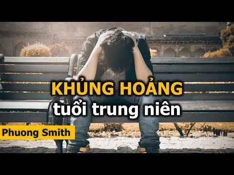 Làm Gì Có KHỦNG HOẢNG Tuổi Trung Niên Là Do Bạn CHƯA CỐ GẮNG   Phuong Smith