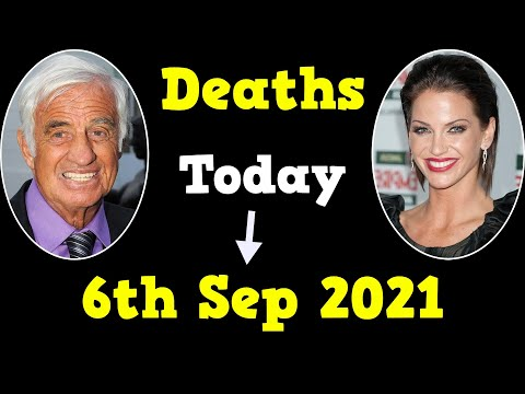 Famous People Who Died Today 6th September 2021 |