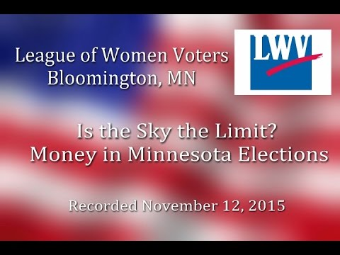"""Bloomington League of Women Voters: """"The Sky is the Limit"""" Money Minnesota Elections"""