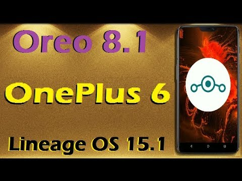 How to Update Android Oreo 8 1 in OnePlus 6 (Lineage OS 15 1) Install and  Review