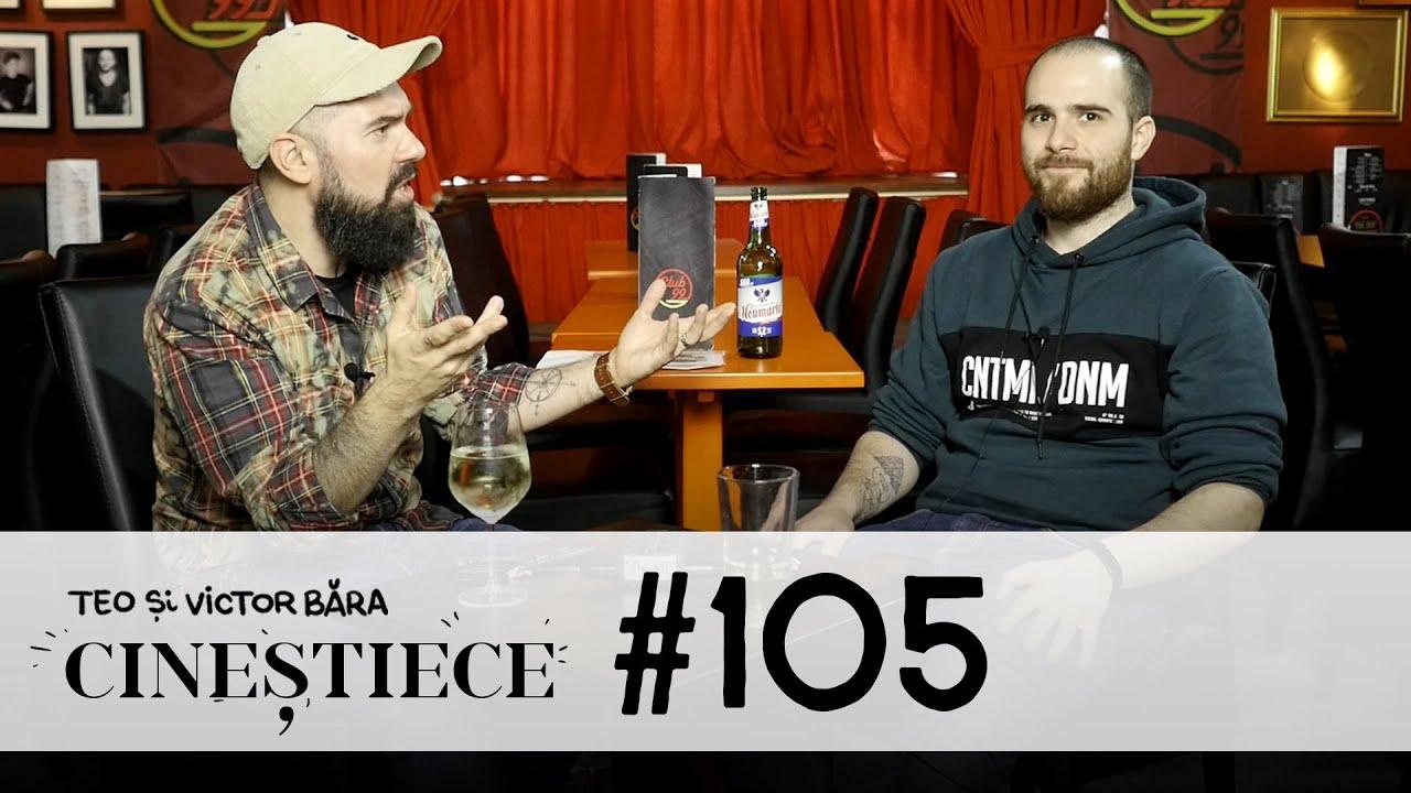 #105 | Păsărica e răsplata! | CINEȘTIECE Podcast cu Teo și Victor Băra