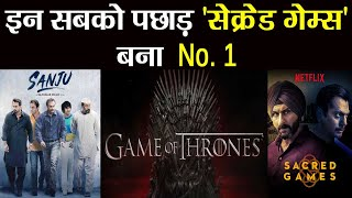 Sacred Games Beats Sanju, Game Of Thrones & 13 Reasons Why; Here's How | Filmibeat