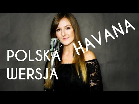 HAVANA - Camila Cabello POLSKA WERSJA | POLISH VERSION by Kasia Staszewska