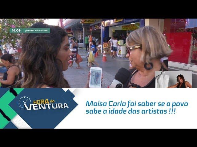 Maísa Carla foi saber se o povo sabe a idade das artistas !!! - Bloco 01