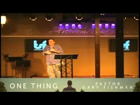 One Thing (Continued) - Pastor Gary Fishman