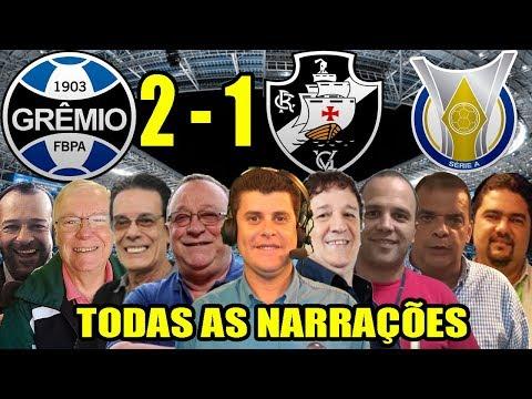 Todas as narrações - Grêmio 2 x 1 Vasco / Brasileirão 2019