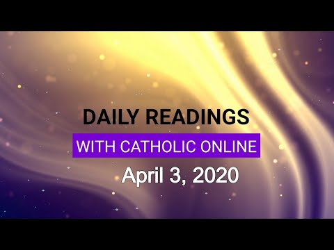 Daily Reading for Friday, April 3rd, 2020 HD