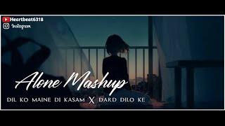 Alone Mashup/ Dil ko maine di Kasam X Dard dilo ke with heartbeat production