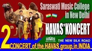 HAVAS guruhi - 2th CONCERT - SARASWATI MUSIC COLLEGE - New Delhi. INDIA - 22.12.2017