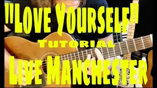 """LOVE YOURSELF (Live-#OneLoveManchester)"" Justin Bieber  (TUTORIAL)"