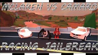 Mc Laren Vs Camaro Jailbreak - ( Roblox )