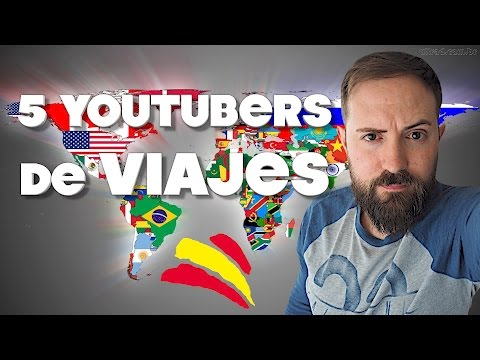 Los mejores YouTubers de Viajes en español