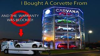 Carvana Sold Me A Warranty Blocked Corvette!