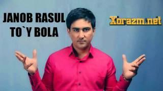 Janob Rasul - To'y bola (Official music)
