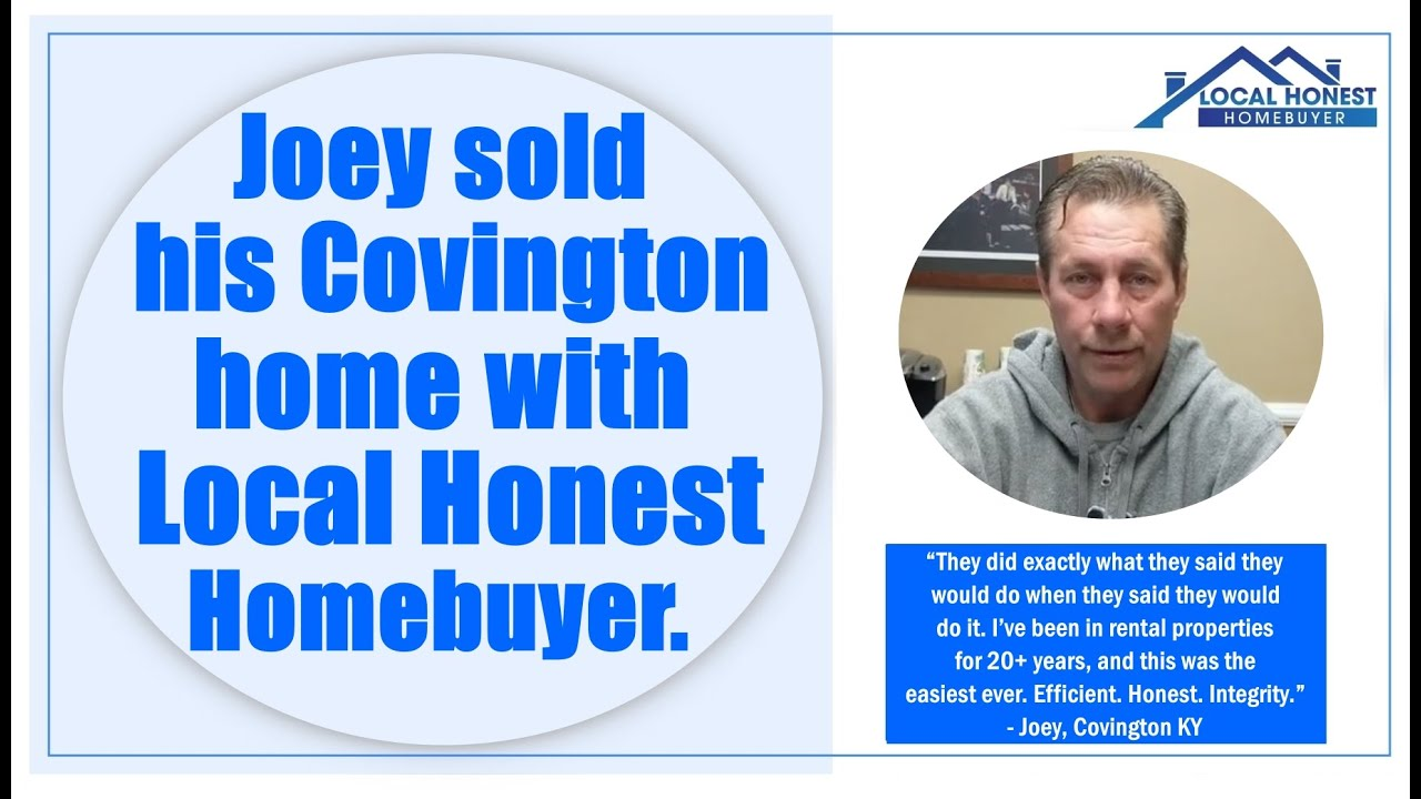 Joey sold his Covington home with Local Honest Homebuyer