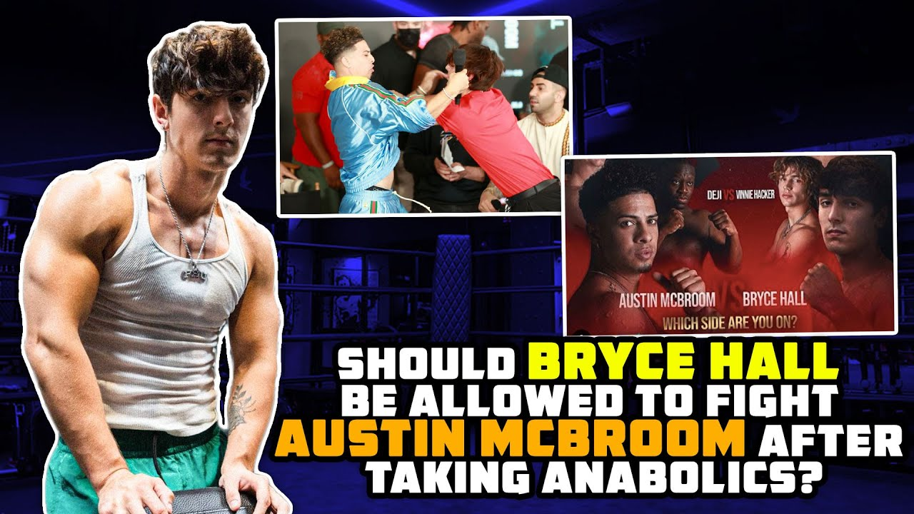 Should Bryce Hall Be Allowed To Fight Austin McBroom After Taking Anabolics?