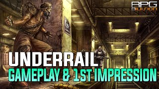 Underrail - What Fallout 3 should have been (Gameplay & 1st Impression)