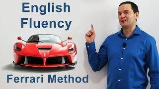English Fluency in Speaking - Ferrari Method