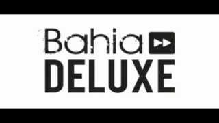 Bahia Deluxe - Chill Out Session 3