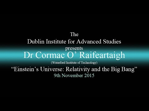 """Einstein's Universe: Relativity and the Big Bang"" - DIAS Lecture Series"