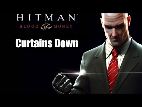 LIVE Gameplay: Hitman Blood Money - Mission 2: Curtains Down (Pro)
