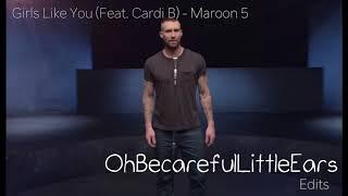 SUPER CLEAN Girls Like You- Maroon 5 ft. Cardi B