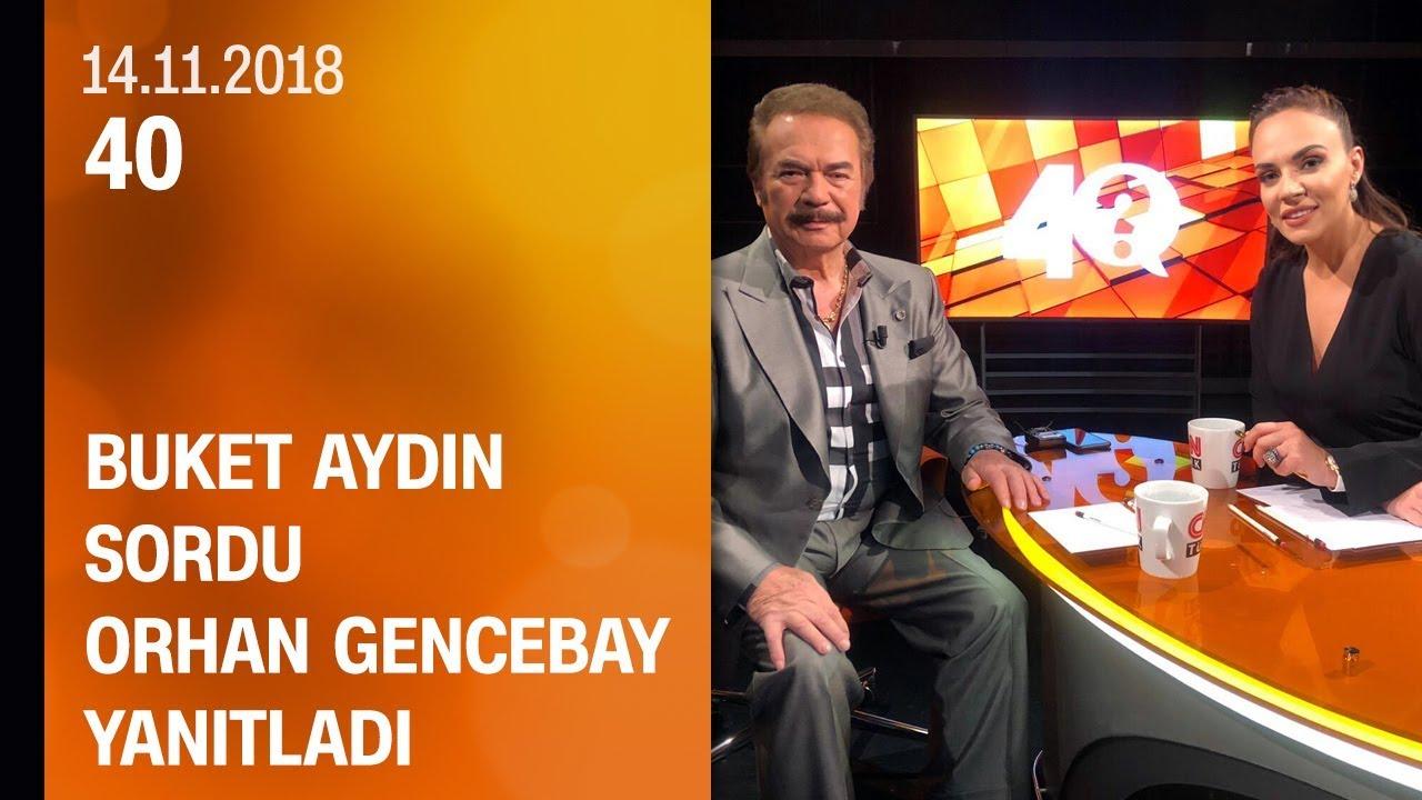 Buket Aydın 40'ta sordu Orhan Gencebay yanıtladı - 14 11