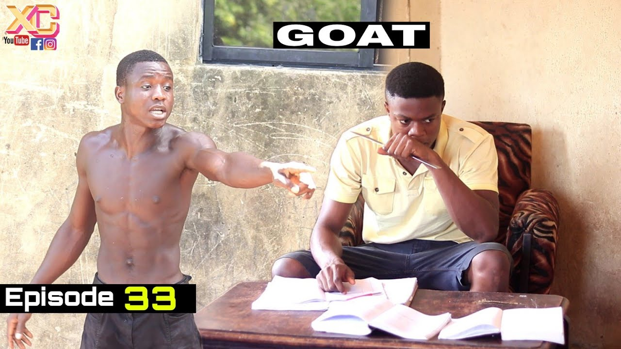 Download GOAT (Xtreme Comedy) (Episode 33)