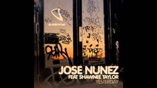 Jose Nunez featuring Shawnee Taylor - Yesterday (Original Mix)