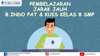Bahasa Indonesia Pat & Kuis Kelas 8 Smp