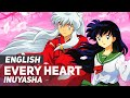 "Inuyasha - ""Every Heart & Fukai Mori"" Mashup 
