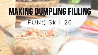 How to make Dumpling Filling [Skill 020]