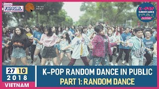 [ROUND 1 - RANDOM DANCE] K-POP Random Dance In Public: The Return | by Chuyện Fangirl [OFFICIAL]