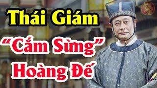 3 Thái Giám Giả Khét Tiếng Lịch Sử Trung Quốc - Cả Gan CẮM SỪNG Hoàng Đế Và Tiêu Diệt THIÊN TỬ