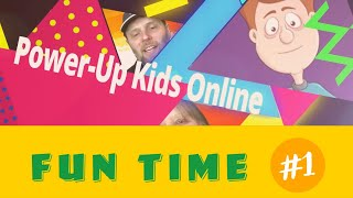 Power Up Kids Online - Fun Time 1