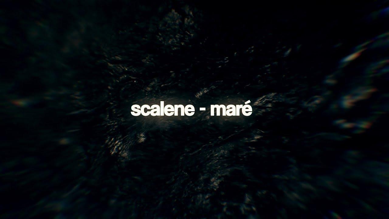 scalene-mare-lyricvideo-scalenetube