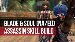 Blade & Soul (NA) Assassin Skill Build - The Combo Master