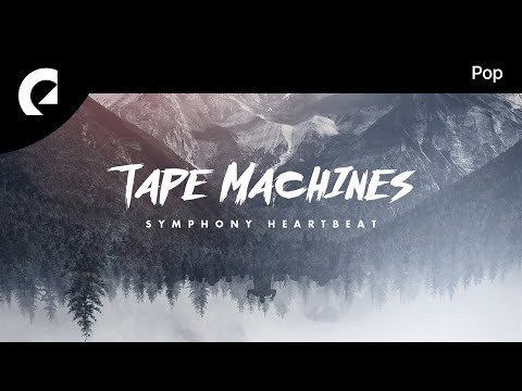 Tape Machines - Symphony Heartbeat (Instrumental Version)