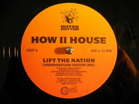 How II House - Lift The Nation (Underground Nation Mix)