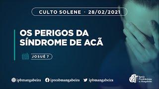 Culto Solene - Ig. Presbiteriana de Mangabeira - 28/02/2021