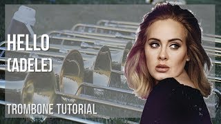 How to play Hello by Adele on Trombone (Tutorial)