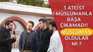 3 Ateist 1 Müslümanla Başa Çıkamadı ! Müslüman Oldular Mı ? ( Sokak Röportajı ) - Onur Kaplan