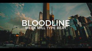 "Meek Mill type beat ""Bloodline""    Free Type Beat 2019"