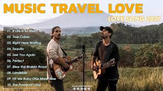 Love Songs 2021 - Perfect Love Songs - Best Songs of Music Travel Love 2021
