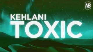 Kehlani - Toxic (Lyrics)   Nabis Lyrics
