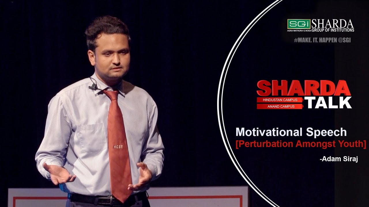 Episode 3 : Sharda Talk | Perturbation Amongst Youth | Motivational Speech By Adam Siraj