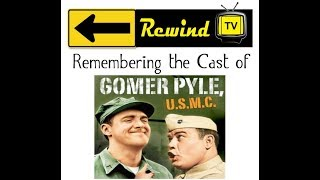 Remembering the Cast of Gomer Pyle U S M C