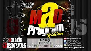 K.Sling - Truly Sick (Raw) Mad Program Riddim - December 2017